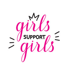 hand drawn lettring girls support girls vector image