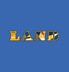 Land concept word art vector