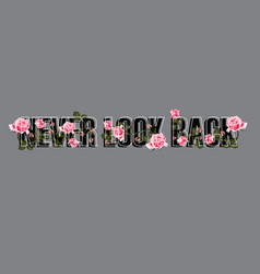 never look back t-shirt design vector image