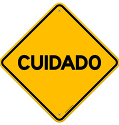 Yellow and black cuidado sign vector