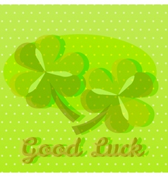 Bright green good luck greeting card with two sham vector image