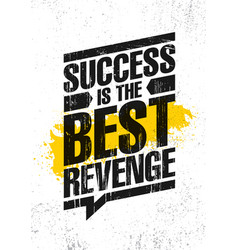 success is the best revenge inspiring creative vector image