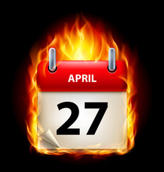 Twenty-seventh april in calendar burning icon on vector