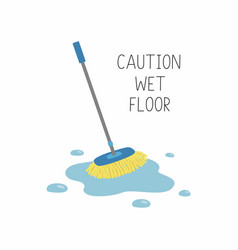 Wet mop in puddle caution wet floor vector
