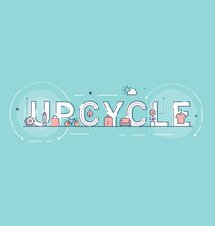 Upcycle creative word sign vector
