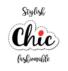 Fashion patch element chic lettering vector