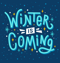 Winter is coming seasonal quote with cartoon text vector