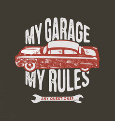 my garage my rules vintage hand drawn vector image