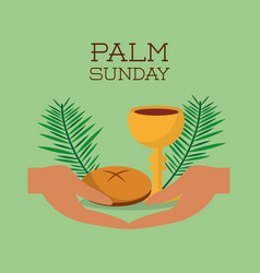 palm sunday hands bread and cup green background vector image