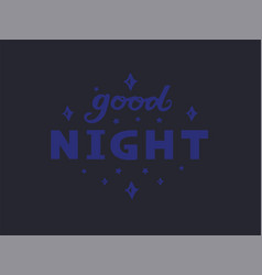 good night for logotype flyer poster banner card vector image