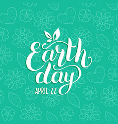 Happy earth day hand lettering background vector
