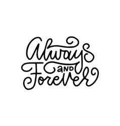 always and forever - black and white hand written vector image