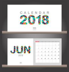 june 2018 calendar desk calendar modern design vector image