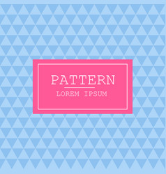 blue triangles pattern background pink label in vector image