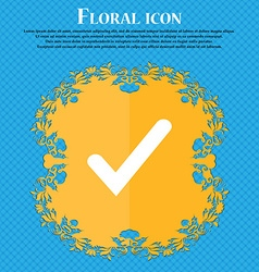 Check mark tik Floral flat design on a blue vector image vector image