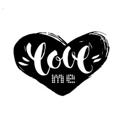 handwritten lettering love me inside a drawn black vector image