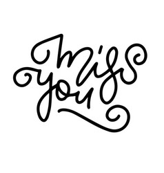 miss you - hand written outlined letteringblack vector image