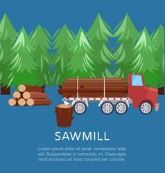 Sawmill woodcutter truck logging equipment lumber vector
