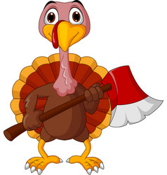 Cartoon happy turkey holding axe vector