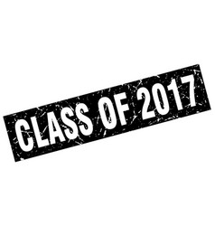 Square grunge black class of 2017 stamp vector