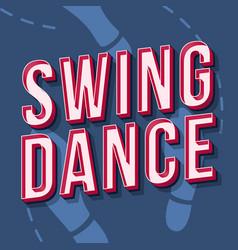 swing dance vintage 3d lettering music party vector image