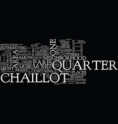 The elegant chaillot quarter text background word vector