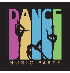 Dance typography t-shirt graphics vector image