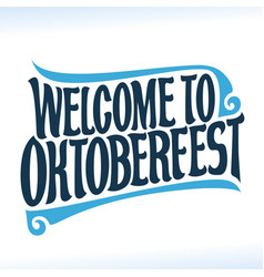 welcome to oktoberfest vector image