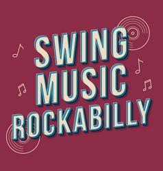 Swing music rockabilly vintage 3d lettering dance vector
