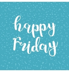 Happy Friday Brush lettering vector image