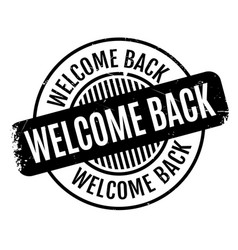 welcome back rubber stamp vector image