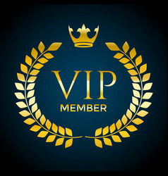 Golden laurel wreath and vip member text vector