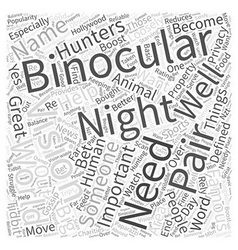 Whats So Great About Night Vision Binoculars Word vector image