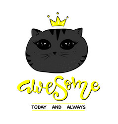 cute cat slogan print awesome lettering vector image