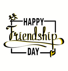 happy friendship day hand drawing lettering vector image