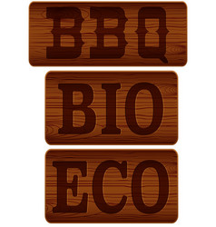 Nameplate of wood with words bbq bio eco vector