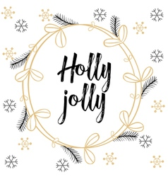Christmas calligraphy Holly Jolly Hand drawn brush vector image vector image