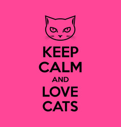 keep calm and love cats motivational quote poster vector image