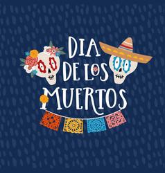 mexican holiday dia de los muertos day dead vector image