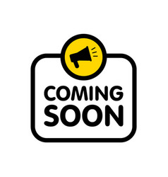 coming soon sign with announcement megaphone vector image
