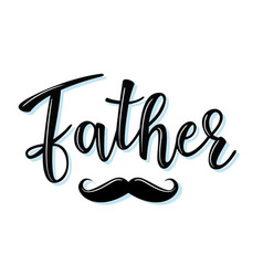 Lettering father vector
