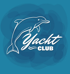 white lettering yacht club dolphin vector image