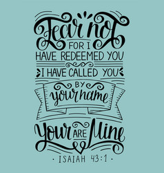 Hand lettering with bible verse fear not for i vector
