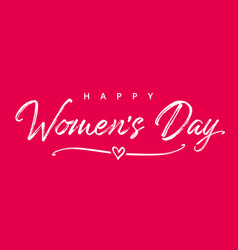 Happy womans day march 8 elegant calligraphy pink vector