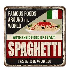 spaghetti vintage rusty metal sign vector image