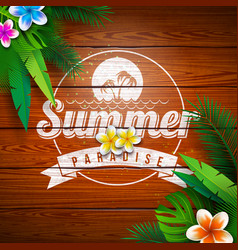 summer paradise holiday design with flower and vector image