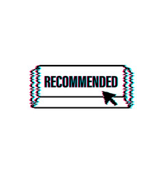 recommend button label recommended on white vector image