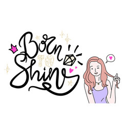 Born to shine graffiti poster with text decor vector