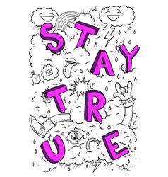 Stay true vector