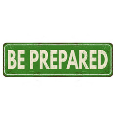 Be prepared vintage rusty metal sign vector